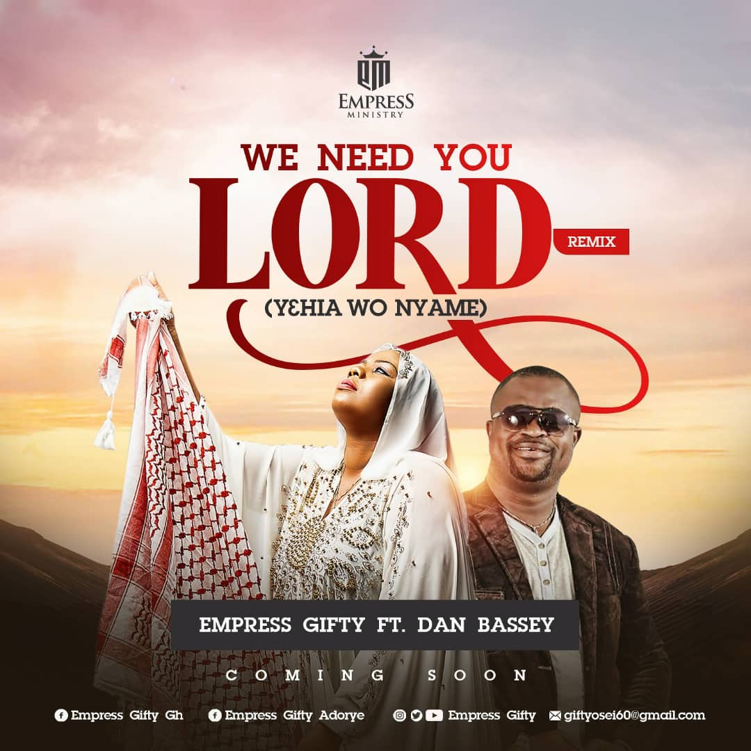 "Empress Gifty Releases Remix of ""We Need You Lord"" ft Dan Bassey To Calm Down Covid-19 Fears In Ghana"